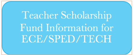 Teacher Scholarships Tech/ECE/SPED